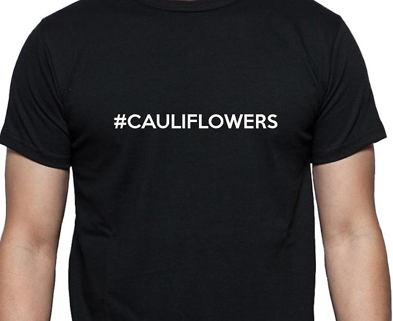 #Cauliflowers Hashag Cauliflowers Black Hand Printed T shirt