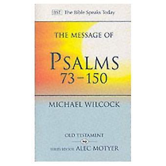 Budskapet i Psaltaren 73-150: sånger för folket av Gud (Bibeln talar idag)
