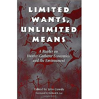 Limited Wants Unlimited Means: A Reader on Hunter-Gatherer Economics and the Environment