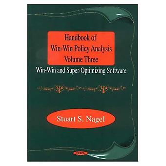 Handbook of Win-Win Policy Analysis Vol. 3 : Win-Win and Super-Optimizing Software