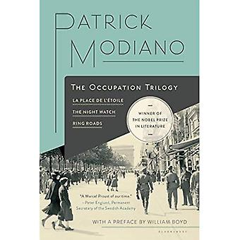 The Occupation Trilogy: La Place de L'Etoile, the Night Watch, Ring Roads
