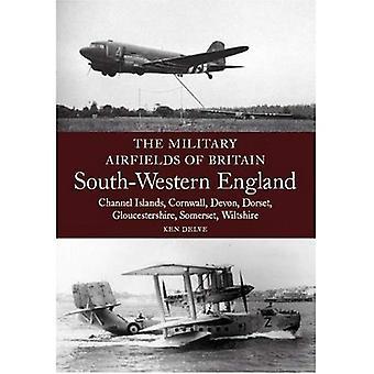 South West England: Kanalinseln, Cornwall, Devon, Dorset, Gloucestershire, Somerset, Wiltshire (militärische Flugplätze von Großbritannien)