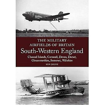 Inglaterra ocidental sul: Ilhas do canal, Cornwall, Devon, Dorset, Gloucestershire, Somerset, Wiltshire (aeródromos militares da Grã-Bretanha)