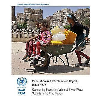 Population and Development Report: Issue Number 7: Overcoming Population Vulnerability to Water Scarcity in the...