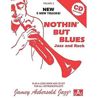 Jamey Aebersold Jazz -- Nothin' But Blues Jazz and� Rock, Vol 2: A New Approach to Jazz Improvisation, Book & CD