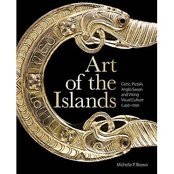 Art of the Islands - Celtic - Pictish - Anglo-Saxon and Viking Visual