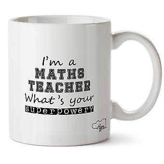 Hippowarehouse ik ben een leraar wiskunde wat is uw supermacht? Bedrukte mok Cup keramiek 10oz