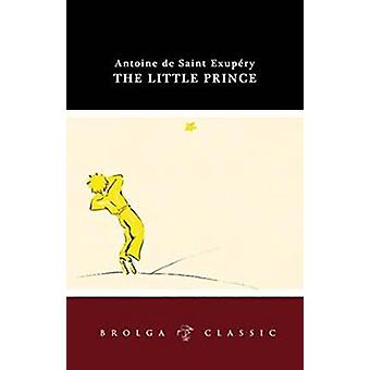 The Little Prince - Brolga Classic by Antoine de Saint-Exupery - 97819