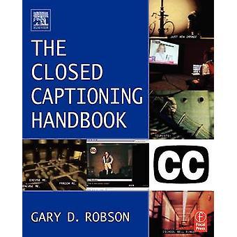 Closed Captioning Handbook by Robson & Gary D.