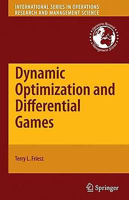 Dynamic Optimization and Differential Games by Friesz & Terry L.