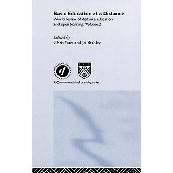 Basic Education at a Distance World Review of Distance Education and Open Learning Volume 2 by Bradley & Jo