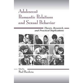 Adolescent Romantic Relations and Sexual Behavior Theory Research and Practical Implications by Murphy & Kevin R.