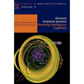 Memory Evolutive Systems Hierarchy Emergence Cognition by Ehresmann & Andree C.