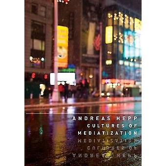 Kulturer av Mediatization av Hepp & Andreas