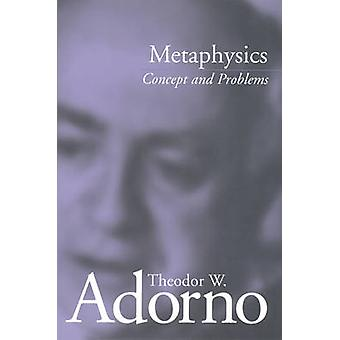 Metaphysics Concept and Problems Revised by Adorno & Theodor W
