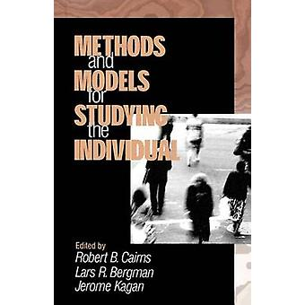 Methods and Models for Studying the Individual by Bergman & Lars