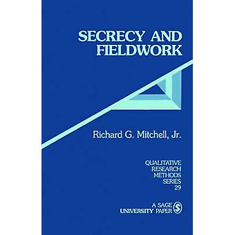 Secrecy and Fieldwork by Mitchell & Richard G.