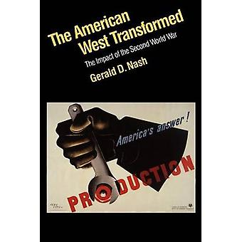The American West Transformed The Impact of the Second World War by Nash & Gerald D.