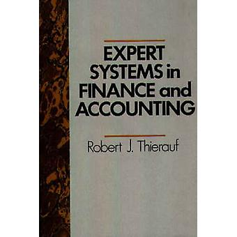 Expert Systems in Finance and Accounting by Thierauf & Robert J.