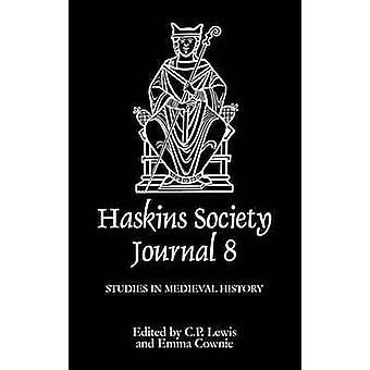 The Haskins Society Journal 8 1996. Studies in Medieval History by Lewis & C. P.