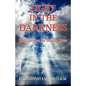 Light in the Darkness Daily Devotions For Troubled Times by Karelon & Maryesah