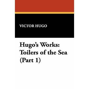 Hugos Works Toilers of the Sea Part 1 by Hugo & Victor