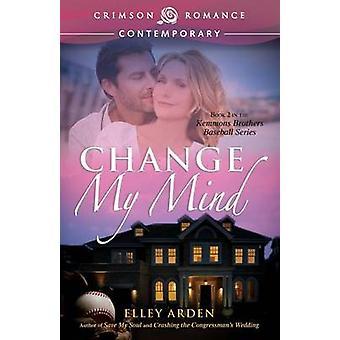 Change My Mind by Arden & Elley