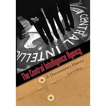 Central Intelligence Agency The A Documentary History by Culpepper & Marilyn