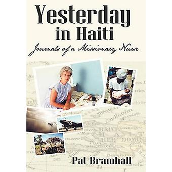 Yesterday in Haiti The Journals of a Missionary Nurse by Bramhall & Pat