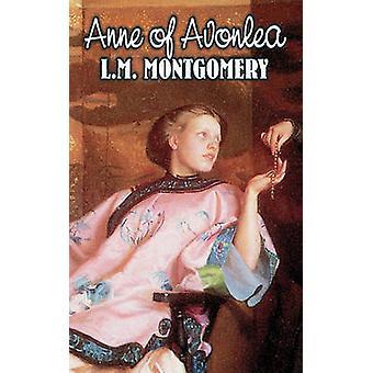Anne på Avonlea av L. M. Montgomery Fiction klassiker familjen tjejer kvinnor av Montgomery & L. M.