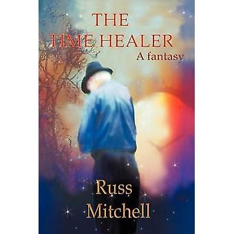 The Time Healer by Mitchell & Russ