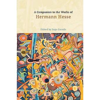 A Companion to the Works of Hermann Hesse by Cornils & Ingo