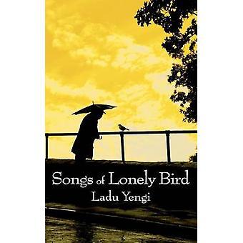 Songs of Lonely Bird by Yengi & Ladu