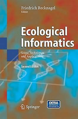 Ecological Informatics  Scope Techniques and Applications by Recknagel & Friedrich