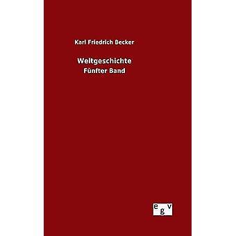 Weltgeschichte by Becker & Karl Friedrich
