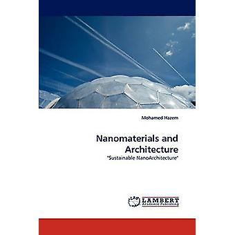 Nanomaterials and Architecture by Hazem & Mohamed