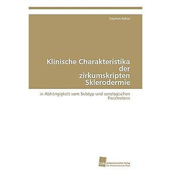 Klinische Charakteristika der zirkumskripten Sklerodermie by Kobus Stephan