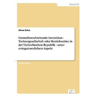 Betriebssttte oder Grenzberschreitende Investition Tochtergesellschaft dans der Tschechischen Republik unter ertragsteuerlichem Aspekt par Salsa & Alena