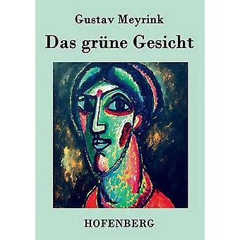 Das grne Gesicht av Meyrink & Gustav