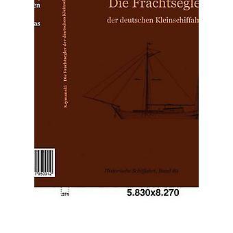 Mueren Frachtsegler der deutschen Kleinschiffahrt por Szymanski y Hans