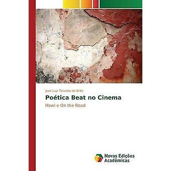 Potica Beat no Cinema by Teixeira de Brito Joao Luiz