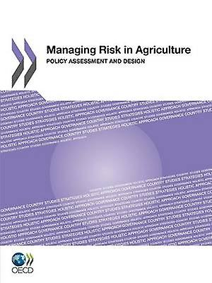 Managing Risk in Agriculture  Policy AssessHommest and Design by OECD Publishing