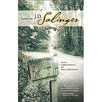 Letters to J. D. Salinger by Will Hochman - Chris Kubica - 9780299178