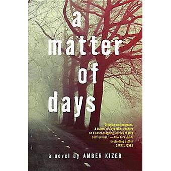 A Matter of Days by Amber Kizer - 9780385739740 Book