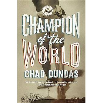 Champion of the World by Chad Dundas - 9780399176081 Book
