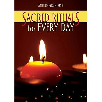 Sacred Rituals for Every Day by Anselm Grun - 9780809153305 Book