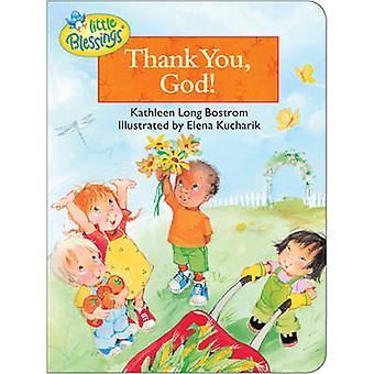 Thank You - God! by Kathleen Bostrom - Elena Kucharik - 9780842353717