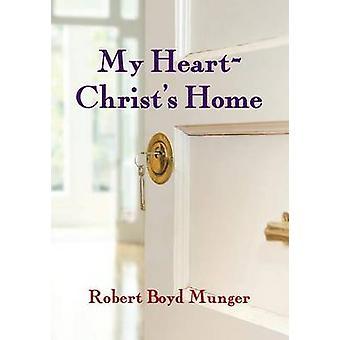 My Heart--Christ's Home by Robert Boyd Munger - 9780877840756 Book
