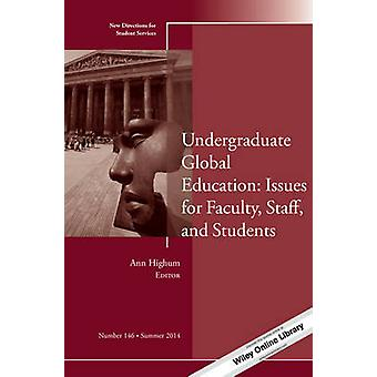 Undergraduate Global Education - Issues for Faculty - Staff - and Stud