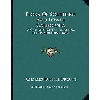 Flora of Southern and Lower California - A Checklist of the Flowering
